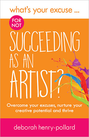 Book cover for 'What's Your Excuse for not Succeeding as an Artist?'